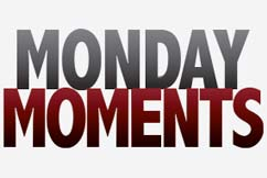 Monday-moments