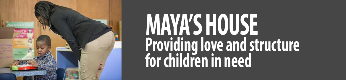 MAYA'S House: Providing love, structure for children in need